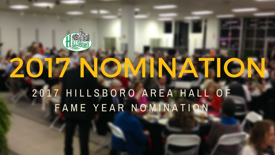 2017 Hillsboro Area Hall of Fame Year Nomination Form